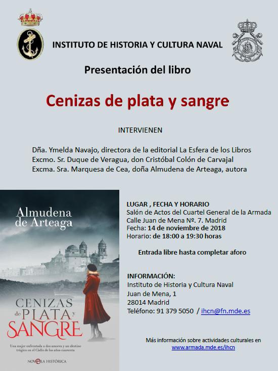 Presentación De Libro Cenizas De Plata Y Sangre Noticias Instituto De Historia Y Cultura Naval Armada Española Ministerio De Defensa Gobierno De España